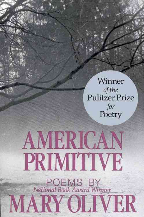 American Primitive By Oliver, Mary