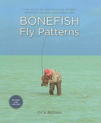 Bonefish Fly Patterns By Brown, Dick/ Armstrong, Chris (ILT)/ Wright, Carol (PHT)