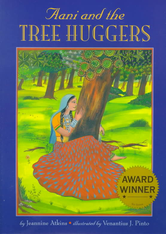 Aani and the Tree Huggers By Atkins, Jeannine/ Pinto, Venantius J. (ILT)